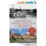 Chesterton, Apedale, Knutton & Silverdale Through Time