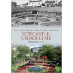 Newcastle-Under-Lyme Through Time